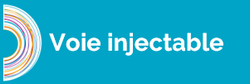 voie injectable